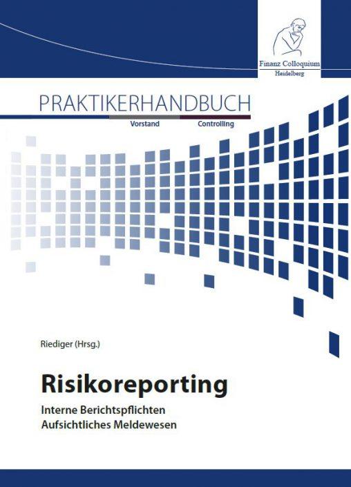 Praktikerhandbuch Risikoreporting